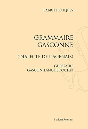Grammaire gascone. (Dialecte de l'agenais). Glossaire gascon-languedocien. par ROQUES (Gabriel)