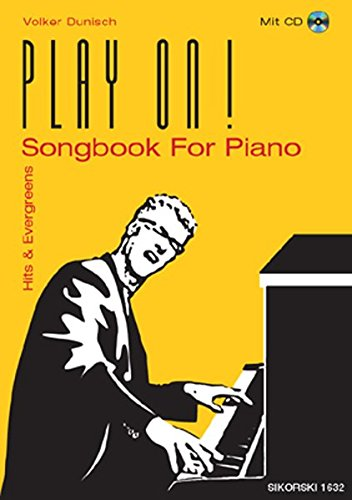 Play On!: Songbook for Piano - Hits & Evergreens. Mit CD
