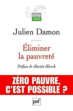 Éliminer la pauvreté (Quadrige. Essais, débats) eBook: Damon, Julien:  Amazon.fr