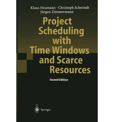 [(Project Scheduling with Time Windows and Scarce Resources )] [Author: Klaus Neumann] [Mar-2014] par Klaus Neumann