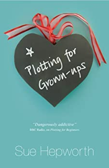 Plotting for Grown-ups by [Hepworth, Sue]
