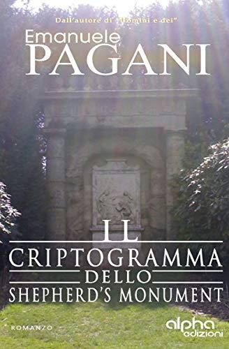 Emanuele Pagani  - Il criptogramma dello Shepherd's Monument  (2019)