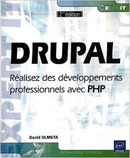 DRUPAL - Réalisez des développements professionnels avec PHP (2ème édition) de David OLMETA ( 9 mai 2012 )
