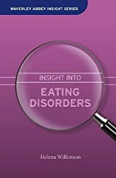 Insight into Eating Disorders (Waverley Abbey Insight Series)