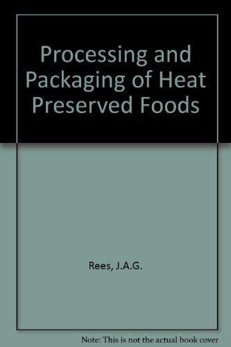 Processing and Packaging of Heat Preserved Foods