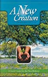 New Creation Bible Study: A Study Guide for the New Believer by Calvary Chapel of Costa Mesa (2000-01-01)