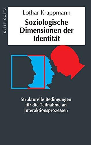 Soziologische Dimensionen der Identität: Strukturelle Bedingungen für die Teilnahme an Interaktionsprozessen