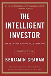 The Intelligent Investor: The Definitive Book on Value Investing. A Book of Practical Counsel (Revised Edition) Revised by Benjamin Graham, Jason Zweig (2006) Paperback