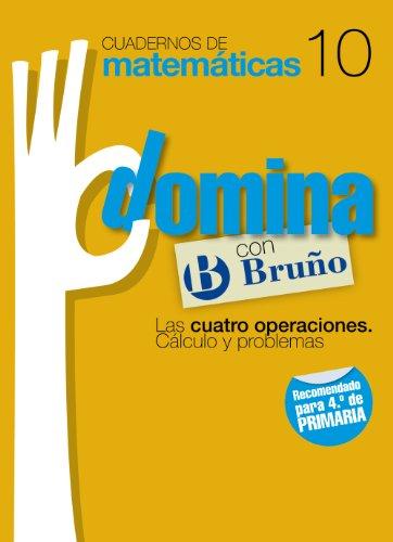 CUADERNO DOMINA MATEMATICAS 10 EP 11 BRUMAT29EP por Ismael;Reclusa Gluck, Fernando;Nagore Ruiz, Ángel;Gamen Ruiz, Rafael Sousa Martín
