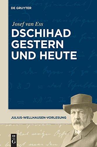 Dschihad gestern und heute (Julius-Wellhausen-Vorlesung, Band 3)