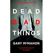 Dead Bad Things: A Thomas Usher Novel by McMahon, Gary (2011) Mass Market Paperback