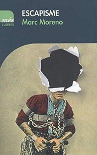 Escapisme par  Marc Moreno Martínez