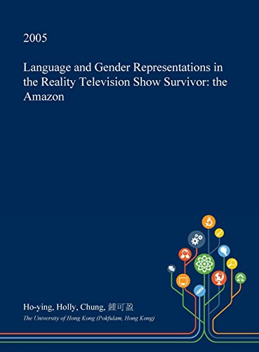 Language and Gender Representations in the Reality Television Show Survivor: The Amazon (Tv-show Survivor)