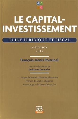 Le capital-investissement: Guide juridique et fiscal 2015.