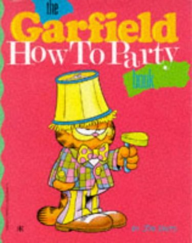 The Garfield - How to Party Book (Garfield miscellaneous) by Jim Davis (1988-10-27)