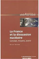 La France et la dissuasion nucléaire : Concepts, moyens, avenir Paperback