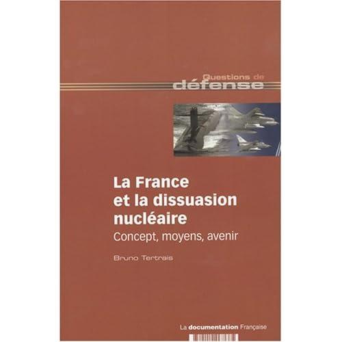 La France et la dissuasion nucléaire : Concepts, moyens, avenir