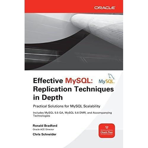 Effective MySQL Replication Techniques in Depth by Bradford (2012-11-01)