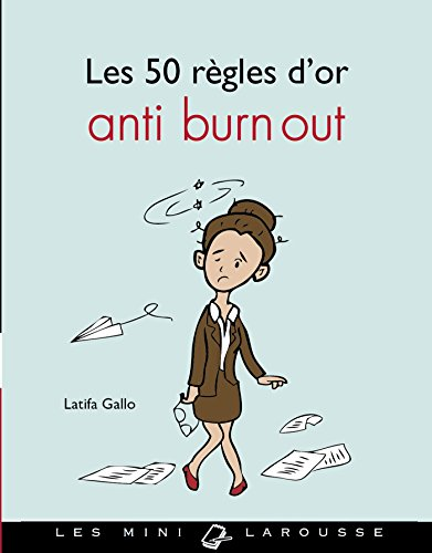 Les 50 règles d'or anti burn-out par Latifa Gallo