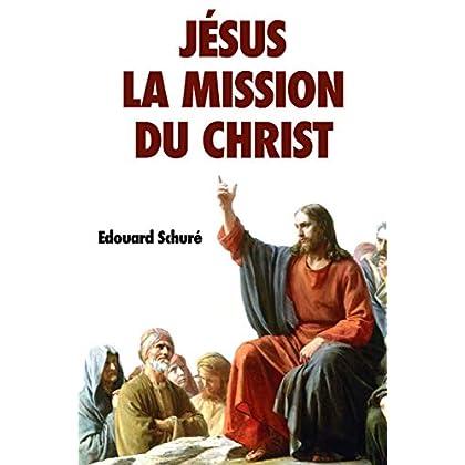 Jésus : La Mission du Christ
