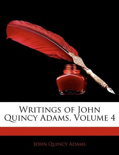 Writings of John Quincy Adams, Volume 4