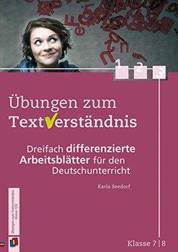 Übungen zum Textverständnis - Klasse 7/8: Dreifach differenzierte Arbeitsblätter für den Deutschunterricht