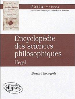 Encyclopédie des sciences philosophiques : Hegel de Bernard Bourgeois ( 9 novembre 2004 )