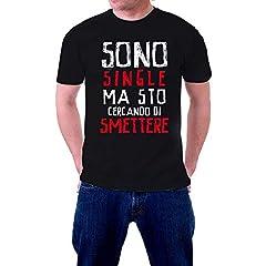 Idea Regalo - - T-Shirt da Uomo - Sono Single ma STO cercando di Smettere-M-Nero