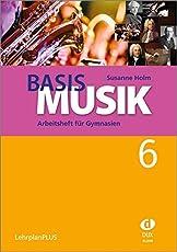 Basis Musik 6. LehrplanPLUS: Arbeitsheft für Gymnasien Jahrgangsstufe 6 (LehrplanPLUS)