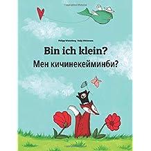 Bin ich klein? Men kicinekeyminbi?: Deutsch-Kirgisisch: Zweisprachiges Bilderbuch zum Vorlesen für Kinder ab 3-6 Jahren (German and Kyrgyz/Kirghiz Edition)