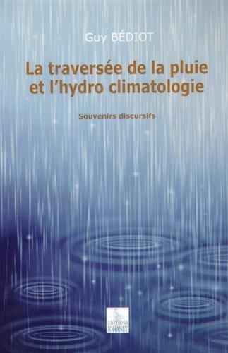 La traversée de la pluie et l'hydro climatologie : Souvenirs discursifs