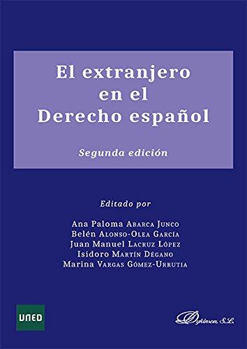 El extranjero en el Derecho español. por Ana Paloma Abarca Junco