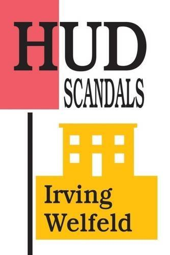HUD Scandals: Howling Headlines and Silent Fiascoes by Irving Welfeld (1992-01-01)