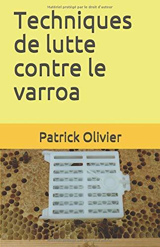 Techniques de lutte contre le varroa par  Patrick Olivier