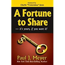 A Fortune to Share: It's Yours, If You Want It!