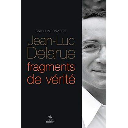 Jean-Luc Delarue, fragments de vérité (FIRST DOCUMENT)