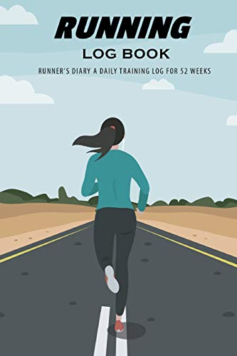 Running Log Book: Runner's Diary A Daily Training Log for 52 Weeks, Running Journal Record Book, Health Fitness Dieting Exercise Fitness Running & ... 9