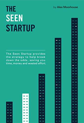 The Seen Startup: The Five Stages to Accelerate Startup Awareness