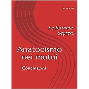 Anatocismo nei mutui: le formule segrete (Conclusioni)