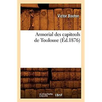 Armorial des capitouls de Toulouse (Éd.1876)