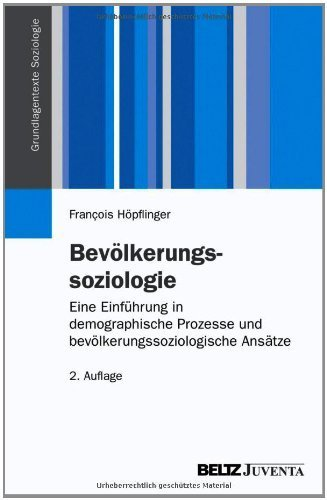 Bevölkerungssoziologie: Eine Einführung in demographische Prozesse und bevölkerungssoziologische Ansätze (Grundlagentexte Soziologie) von Francois Höpflinger (10. September 2012) Taschenbuch
