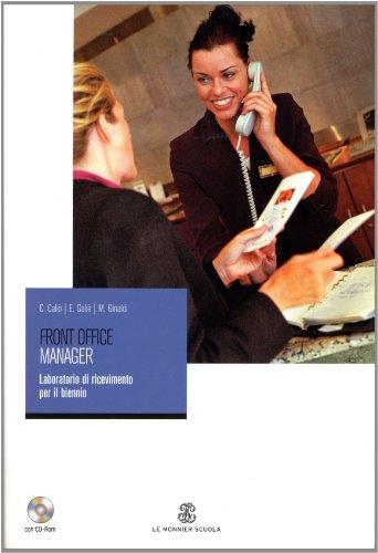 Front office manager. Laboratorio di ricevimento. Per gli Ist. professionali alberghieri. Con CD-ROM