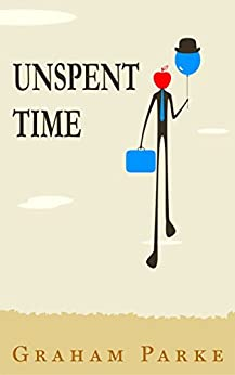 Unspent Time (English Edition) di [Parke, Graham]