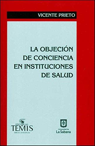 La objeción de conciencia en instituciones de salud por Vicente Prieto