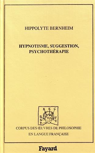 Hypnotisme, suggestion, psychothérapie : Avec considérations nouvelles sur l'hystérie