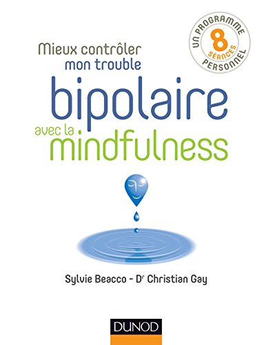 Mieux contrler mon trouble bipolaire avec la mindfulness
