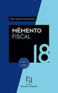 Mémento Fiscal étudiant 18 par  Editions Francis Lefebvre