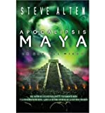 (Apocalipsis Maya: La Era de Miedo = Mayan Apocalypse) BY (Alten, Steve) on 2011