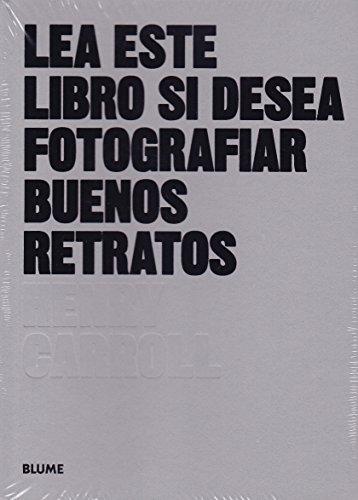 Lea este libro si desea fotografiar buenos retratos por Henry Carroll