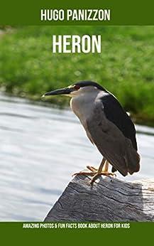 Libro PDF Gratis Heron: Amazing Photos & Fun Facts Book About Heron For Kids